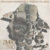 Trocando em Miúdos a Tristeza do Jeca de Zimbo Trio