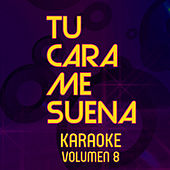 Tu Cara Me Suena Karaoke (Vol. 8) by Ten Productions