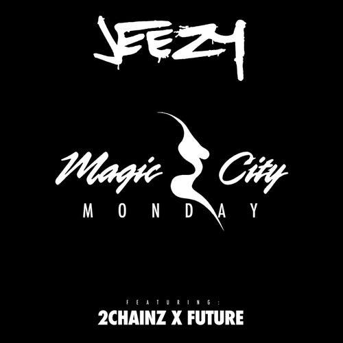 Magic City Monday by Jeezy