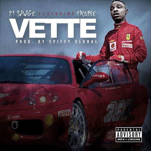Vette (feat. Trouble) by 21 Savage