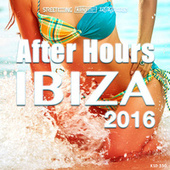 After Hours Ibiza 2016 by Various Artists