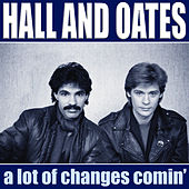 A Lot Of Changes Comin' de Daryl Hall & John Oates