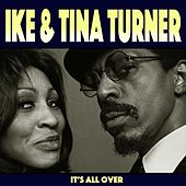 It Is All Over de Ike and Tina Turner