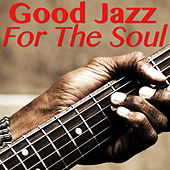 Good Jazz For The Soul di Various Artists