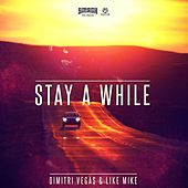 Stay a While von Dimitri Vegas & Like Mike