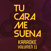 Tu Cara Me Suena Karaoke (Vol. 11) de Ten Productions