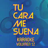 Tu Cara Me Suena Karaoke (Vol. 12) de Ten Productions