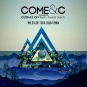 Clothes Off (We Color Tour 2016 Remix) by Come