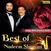 Best of Nadeem Shravan Songs (With Jhankar Beats) by Various Artists