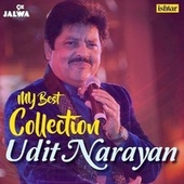 My Best Collection - Udit Narayan de Various Artists