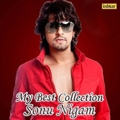 My Best Collection - Sonu Nigam by Various Artists