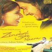 Zindagi Tere Naam (Original Motion Picture Soundtrack) by Various Artists