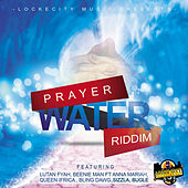 Prayer Water Riddim by Various Artists