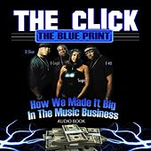 The Click - The Blue Print (Audio Book) von The Click