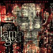 As The Palaces Burn (10th Anniversary Edition) by Lamb of God