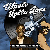 Whole Lotta Love - Remember When de Various Artists