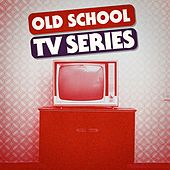 Old School TV Series - Best Themes von The TV Theme Players