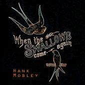 When The Swallows come again von Hank Mobley