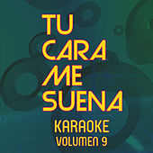 Tu Cara Me Suena Karaoke (Vol. 9) de Ten Productions