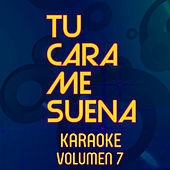Tu Cara Me Suena Karaoke (Vol. 7) de Ten Productions