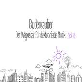 Budenzauber, Vol. 8 - Der Wegweiser für elektronische Musik by Various Artists