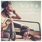 Love, Sunshine and Happiness by Various Artists