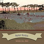 Work All Day von Dexter Gordon