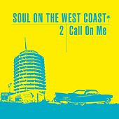 Soul on the West Coast - Call On Me von Various Artists