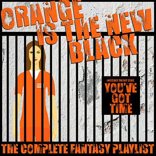 Orange Is The New Black - The Complete Fantasy Playlist by Various Artists