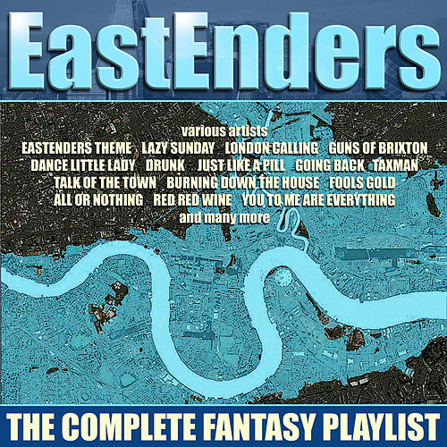 Eastenders - The Complete Fantasy Playlist by Various Artists
