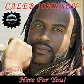 Here for You! by Caleb Johnson