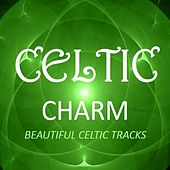 Celtic Charm: Beautiful Celtic Tracks di Various Artists