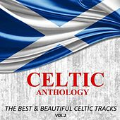 Celtic Anthology: The Best & Beautiful Celtic Tracks, Vol. 2 by Various Artists