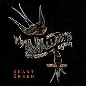 When The Swallows come again van Grant Green