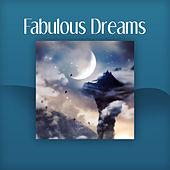 Fabulous Dreams – Fabulous Songs for Baby, Calm  Down Baby, Lullabies for Newborns, Nature Sounds to Baby Massage, Relieve Stress, Help Your Baby Sleep Through the Night by Deep Sleep Relaxation