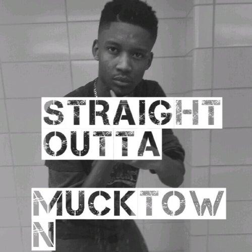 Straight Outta Mucktown by A-money