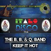 Keep It Hot - Italo Disco Mix by The B.B. & Q. Band