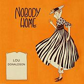 Nobody Home by Lou Donaldson