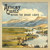 Before the Bright Lights by Anthony Quails