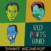 Red Pants Band de Danny Weinkauf
