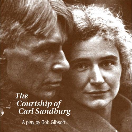 Courtship of Carl Sandburg by Bob Gibson
