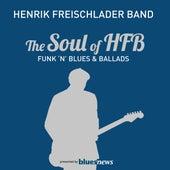 The Soul Of HFB - Funk 'n' Blues & Ballads by Henrik Freischlader Band
