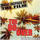 Music Inspired by the Film - The Do Over (Soundtrack 2016) de Various Artists