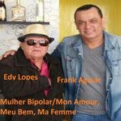 Mulher Bipolar / Mon Amour, Meu Bem, Ma Femme by Frank Aguiar