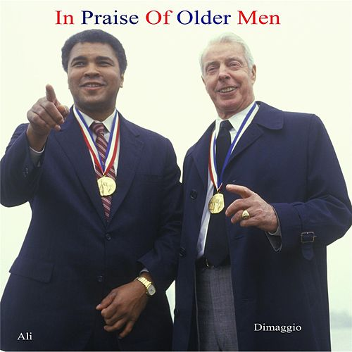 In Praise of Older Men (Father, Brother, Lover, Son) by Nona Hendryx