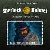 Die alten Fälle (Reloaded) - Fall 30: Eine Frage der Identität von Sherlock Holmes