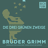 Die drei grünen Zweige by Brüder Grimm