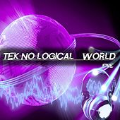 Tek-No-logical World, Five by Various Artists