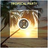 Tropical Party - EP by Various Artists