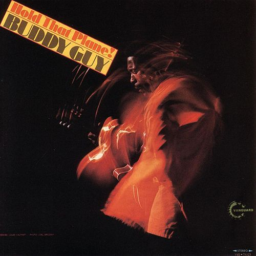 Hold That Plane! by Buddy Guy